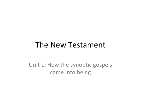 Preview of New Testament: how the synoptic gospels came into being