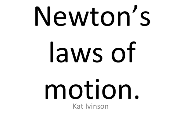 Preview of Newtons laws of motion.