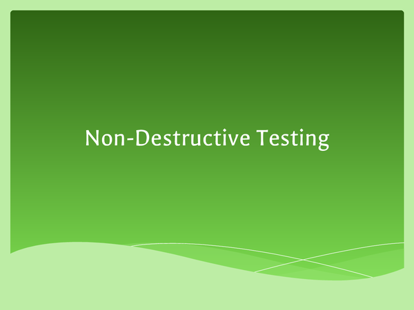 Preview of Non-Destructive Testing (NDT)