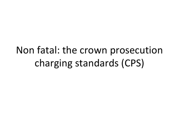 Preview of Non-fatal OAP- Crown Prosecution Standards