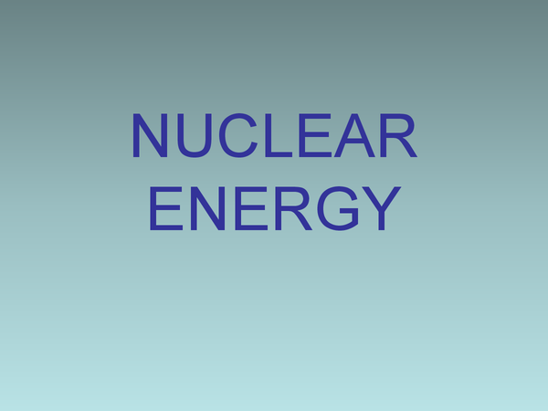 Preview of NUCLEAR ENERGY AQA A2 UNIT 5 CHAPTER 10