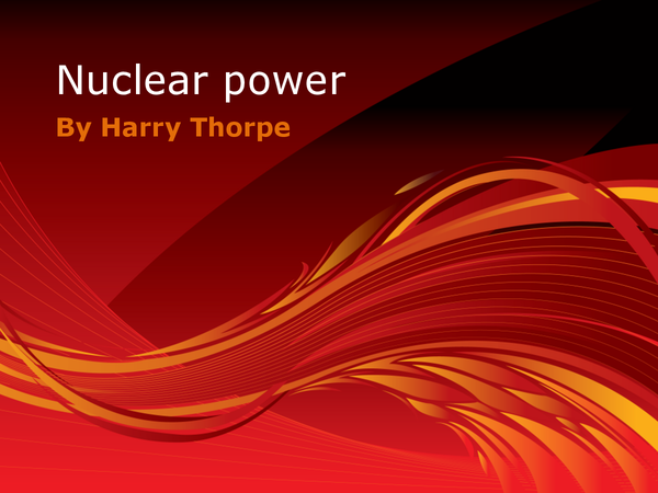 Preview of Nuclear Power