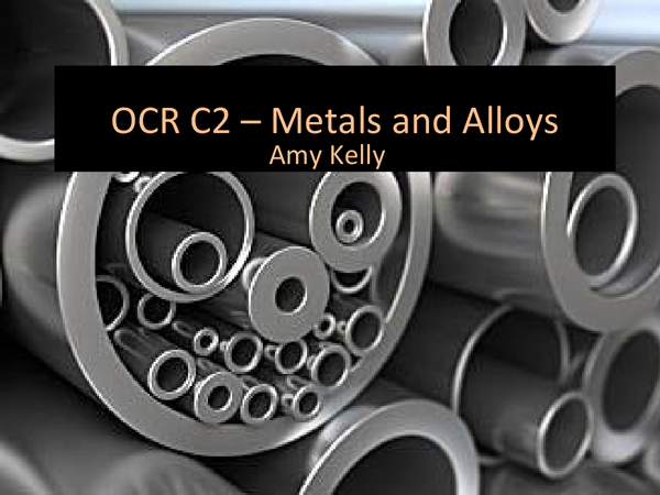 Preview of OCR C2 Revision - Metals and Alloys