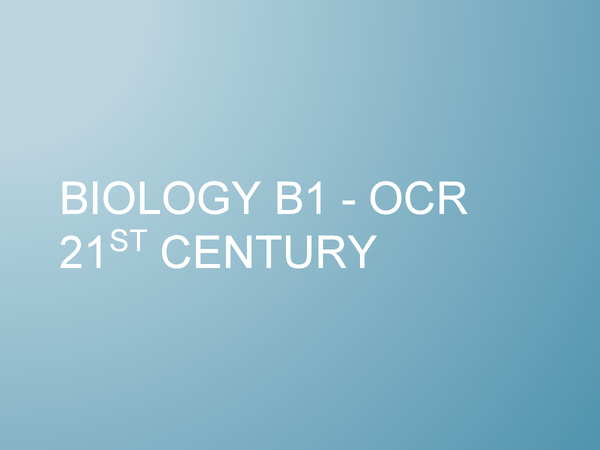 Preview of OCR 21st Century - Biology B1 Notes