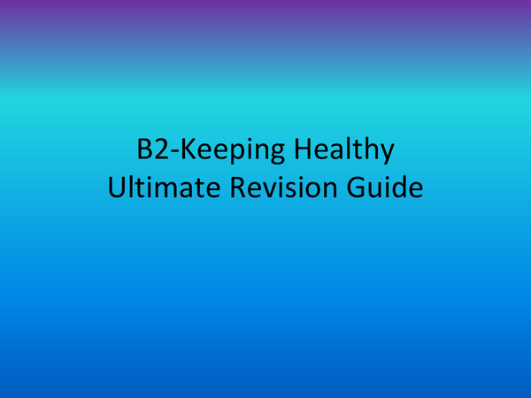 Preview of OCR 21st Century Science: B2- Keeping Healthy