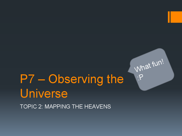 Preview of OCR 21st Century Science P7 - Observing the Universe - Topic 2 - Mapping the heavens
