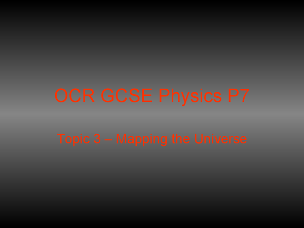 Preview of OCR 21st Century Science P7 - Topic 3: Mapping the Universe