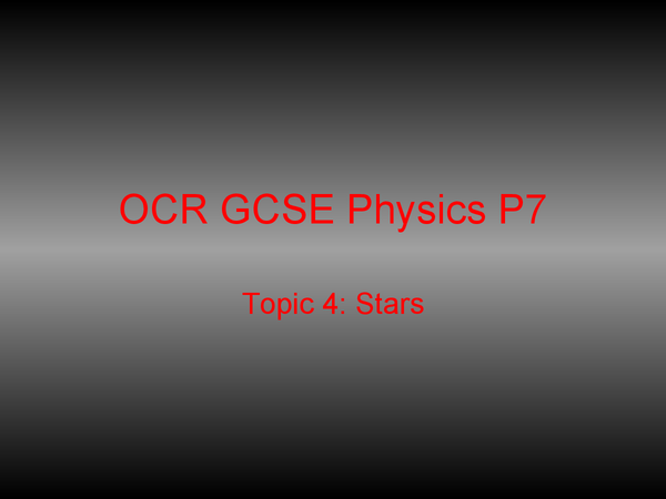 Preview of OCR 21st Century Science P7 Topic 4: Stars