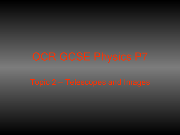 Preview of OCR 21st Century Science Physics P7 - Topic 2
