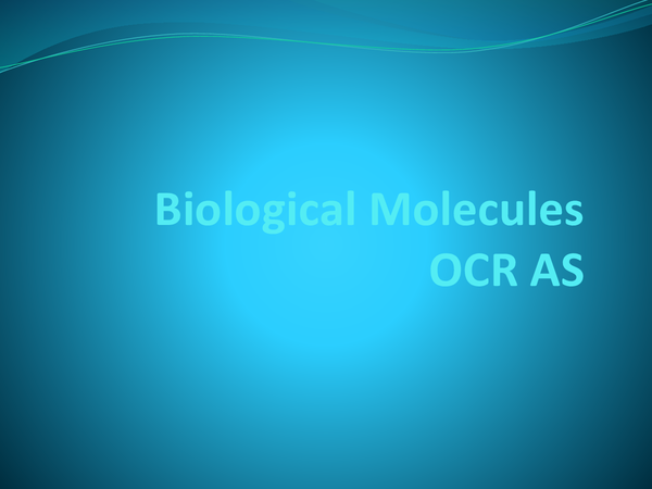 Preview of OCR AS Biology; Biological Molecules