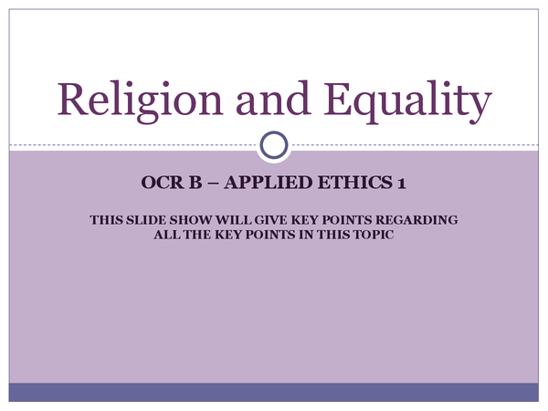 Preview of OCR B - Applied Ethics 2 - Religion and Equality