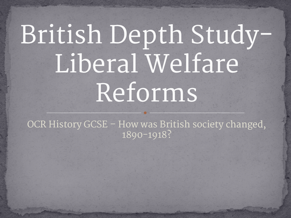 Preview of OCR: British Depth Study: Liberal Welfare Reforms