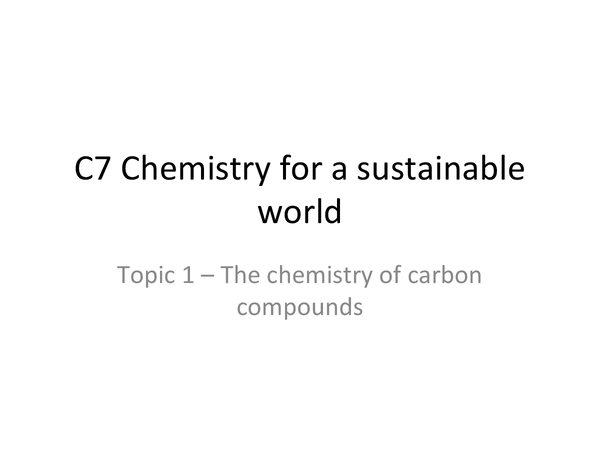 Preview of OCR GCSE Chemistry C7 Topic One - Carbon Compounds