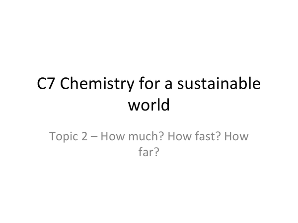 Preview of OCR GCSE Chemistry C7 Topic Two - Energy Changes, Collisions, Equilibrium