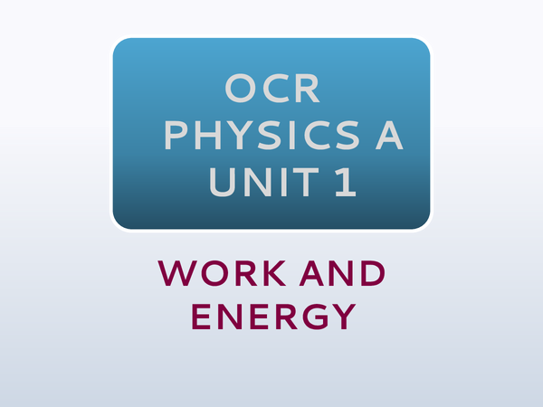 Preview of OCR Physics A: Unit 1 - Work And Energy