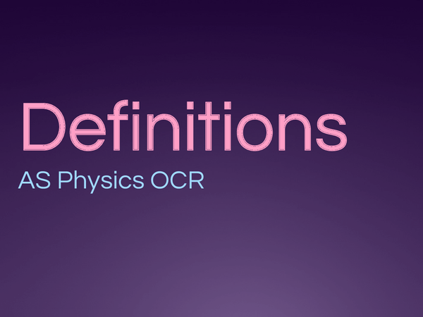 Preview of OCR Physics AS Definitions