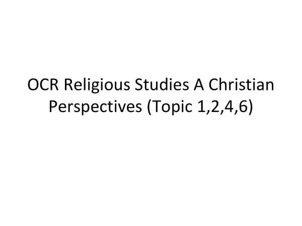 Preview of OCR Religious Studies A Christian Perspectives (Topic 1,2,4,6)