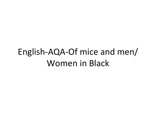 Preview of 'Of Mice and Men' and 'The Women in Black' revision ppt
