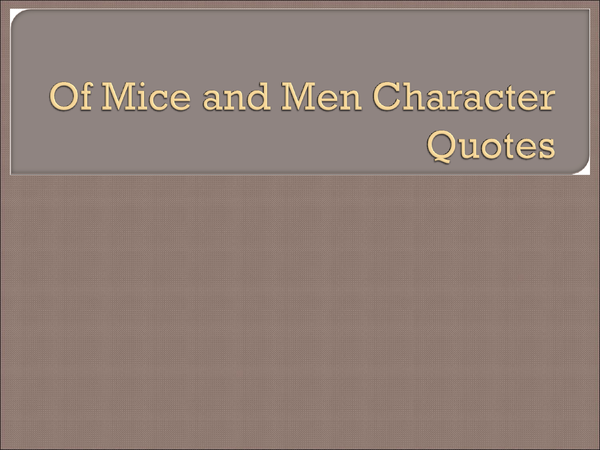 Preview of Of Mice and Men - Character Quotes