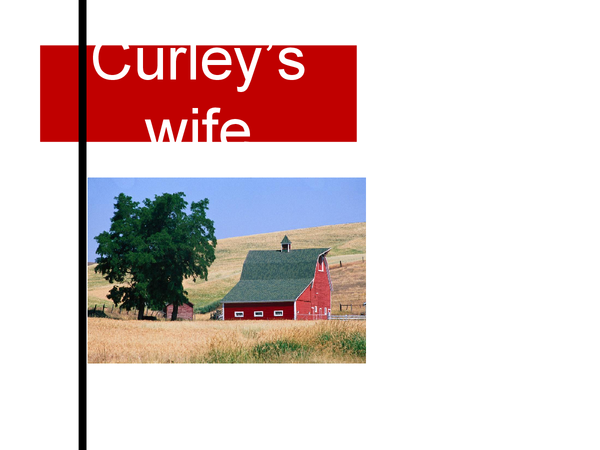 Preview of Of Mice And Men- Curley's wife