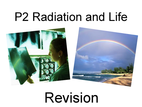Preview of P2 - Radiation and life