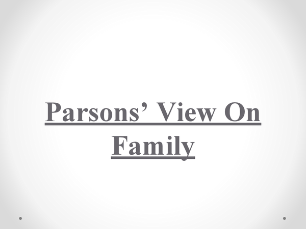 Preview of Parsons' View On Family