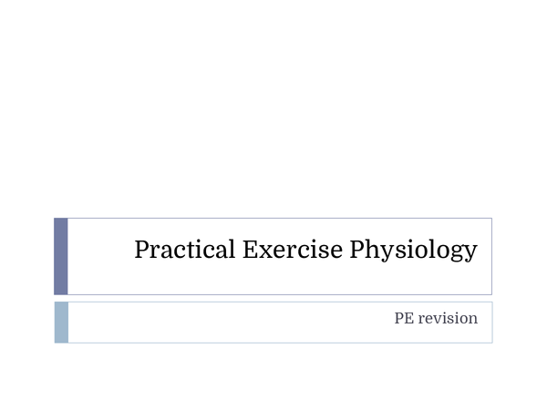 Preview of PE AQA AS Level Practical Exercise Physiology