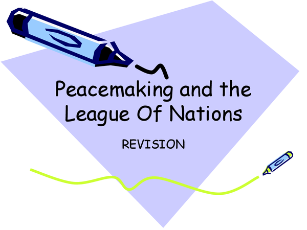 Preview of Peacemaking, the Treaty of Versailles and the League of Nations