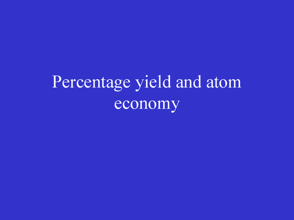 Preview of Percentage yield and atom economy