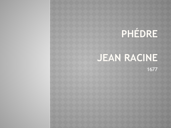 Preview of Phedre - Jean Racine