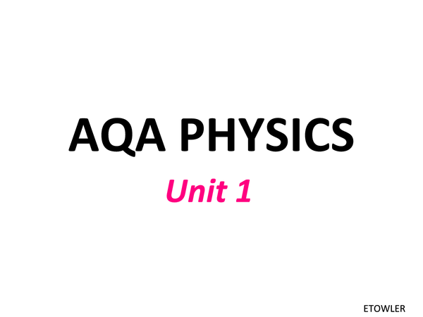Preview of Physics notes for unit 1 AQA