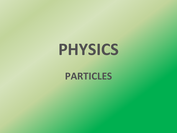 Preview of Physics AS - particles