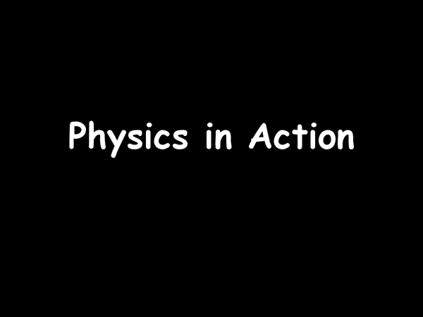 Preview of Physics In Action