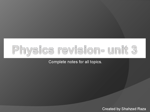 Preview of Physics revision- unit 3