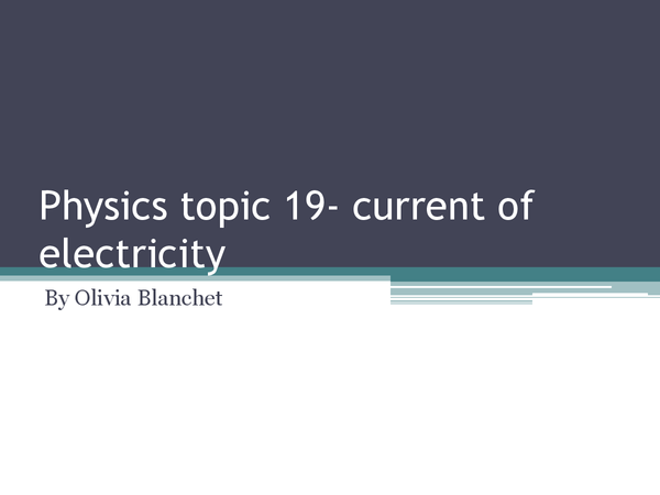 Preview of physics topic 19-current of electricity