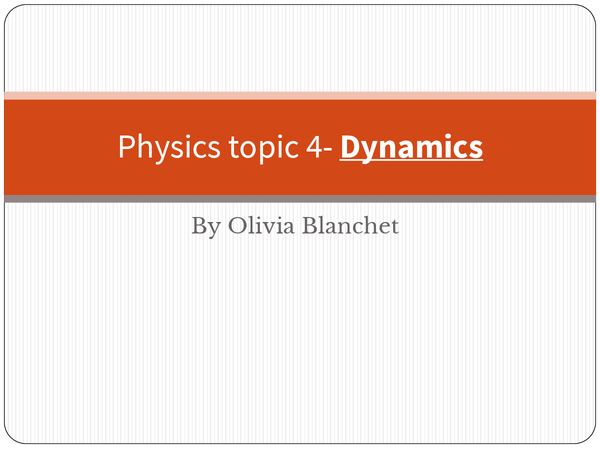 Preview of Physics topic 4- Dynamics revision slideshow