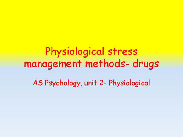 Preview of Physiological stress management methods- drugs