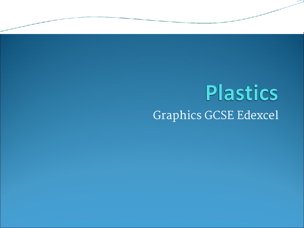 Preview of Plastics - Graphics GCSE