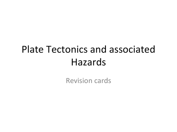 Preview of Plate Tectonics and associated hazards revision cards