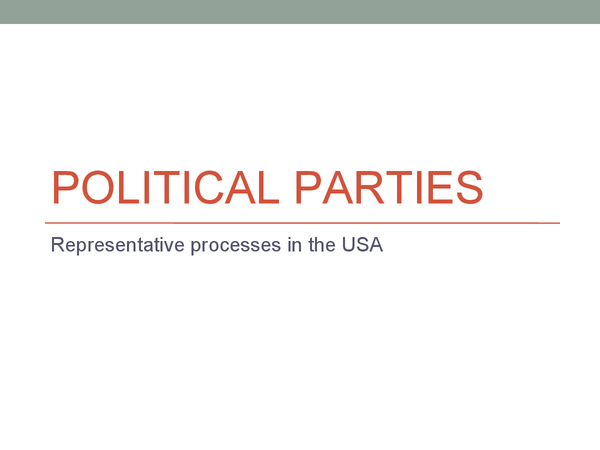Preview of Political parties - Representative processes in the USA