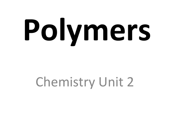 Preview of Polymers powerpoint chemistry unit 2