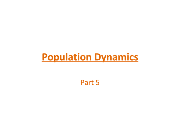 Preview of Population Dynamics Part Five