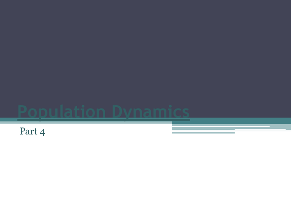 Preview of Population Dynamics Part Four
