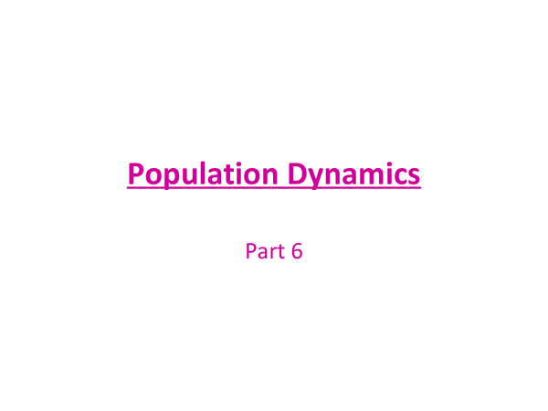 Preview of Population Dynamics Part Six