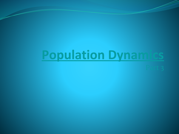 Preview of Population Dynamics Part Three