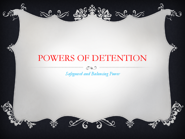 Preview of Powers of detention: safeguard + balancing power.