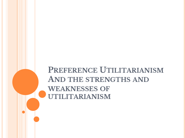 Preview of Preference Utilitarianism and the strengths and weaknesses of Utilitarianism