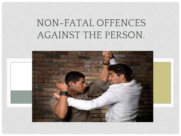 Preview of Presentation on Non Fatal Offences Against the Person.