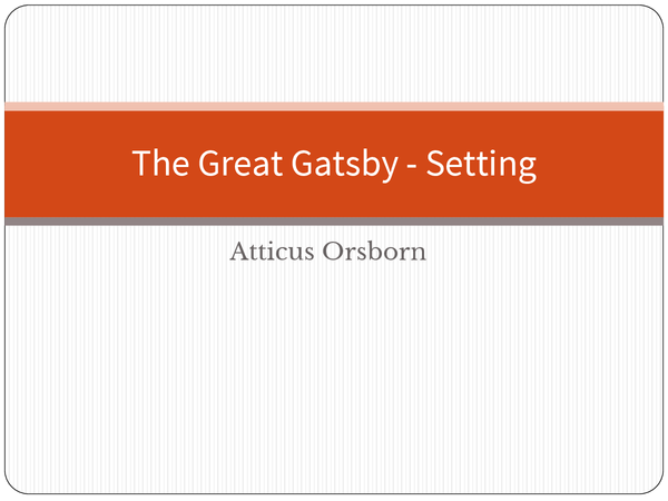 """Preview of Presentation on Setting in """"The Great Gatsby"""""""