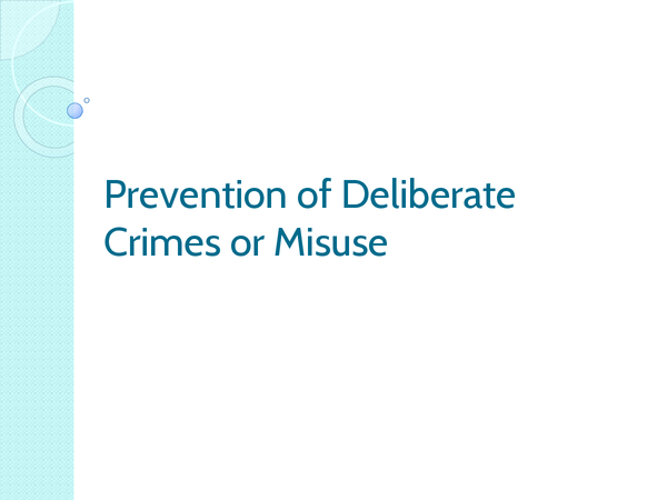 Preview of Prevention of Deliberate Crimes or Misuse